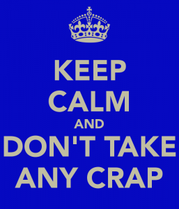 keep-calm-and-don-t-take-any-crap